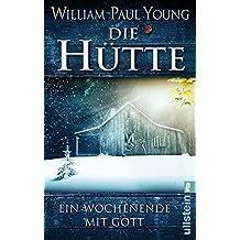 Die H??tte: Ein Wochenende mit Gott by William Paul Young (2011-10-06)