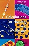 Telecharger Livres Calculations for Nursing and Healthcare Revised by Diana Coben 2005 11 01 (PDF,EPUB,MOBI) gratuits en Francaise