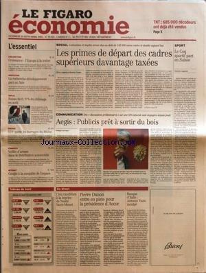 FIGARO ECONOMIE (LE) [No 19022] du 30/09/2005 - TNT - 685000 DECODEURS ONT DEJA ETE VENDUS CONJONCTURE - CROISSANCE - L'EUROPE A LA TRAINE INNOVATION - LA RECHERCHE-DEVELOPPEMENT PART EN ASIE EMPLOI - BAISSE DE 0,9% DU CHOMAGE EN AOUT ENERGIE - EDF QUITTE LES BARRAGES DU RHONE COMMERCE - VEILLEE D'ARMES DANS LA DISTRIBUTION AUTOMOBILE INTERNET - GOOGLE A LA CONQUETE DE L'ESPACE LES PRIMES DE DEPART DES CADRES SUPERIEURS DAVANTAGE TAXEES PAR OLIVIER AUGUSTE ET BEATRICE TAU