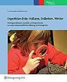 Expedition Erde: Vulkane, Erdbeben, Wetter (Praxisordner für die frühkindliche Bildung, Band 6) - Kerstin Haller