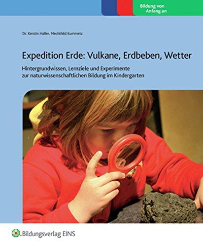 Expedition Erde: Vulkane, Erdbeben, Wetter (Praxisordner für die frühkindliche Bildung, Band 6)