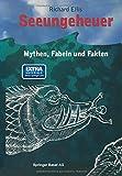 Seeungeheuer: Mythen, Fabeln und Fakten