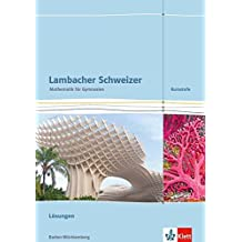 Lambacher Schweizer Mathematik Kursstufe / Ausgabe Baden-Württemberg ab 2016: Lambacher Schweizer Mathematik Kursstufe / Lösungen: Ausgabe Baden-Württemberg ab 2016