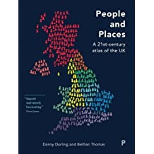 People and Places: A 21st-century atlas of the UK by Danny Dorling (2016-03-23)