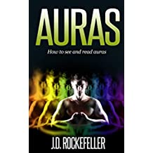 Auras: How to See and Read Auras (J.D. Rockefeller's Book Club) (English Edition)