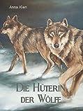 Die Hüterin der Wölfe (Die Steinzeit-Trilogie 1) (German Edition)