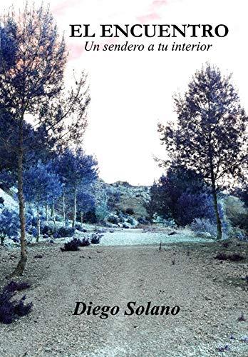 El Encuentro. Un sendero a tu interior por Diego Solano
