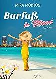 Barfuß in Miami: Liebesroman (Miami Girls mit Herz 1)