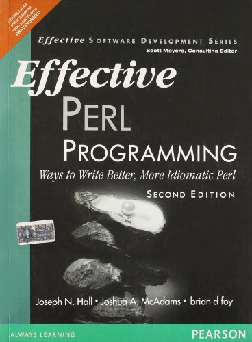 Effective Perl Programming: Ways to Write Better, More Idiomatic Perl, 2e