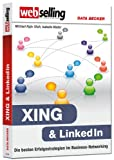 Mader, Isabella / Rajiv Shah, Michael:Webselling - XING & LinkedIn - Die besten Erfolgsstrategien im Business-Networking