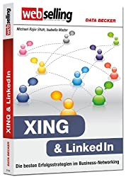 Webselling -  XING & LinkedIn - Die besten Erfolgsstrategien im Business-Networking