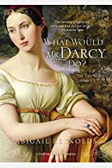What Would Mr. Darcy Do? (A Pride & Prejudice Variation Book 3) Kindle Edition