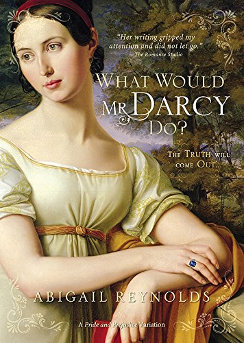 What Would Mr. Darcy Do? (A Pride & Prejudice Variation Book 3) (English Edition) -