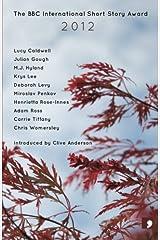 The BBC International Short Story Award 2012 (BBC National Short Story Award) Paperback