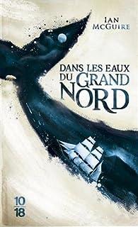 Dans les eaux du Grand Nord par Ian McGuire