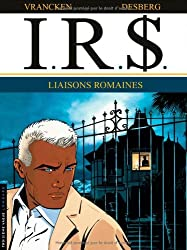 I.R.$, Tome 9 : Liaisons romaines