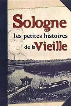 Sologne, Les petites histoires de la vieille par [Bardon, Gérard]