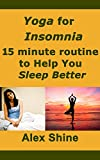 Image de Yoga for Insomnia - 15 Poses to Help you Sleep Better (English Edition)
