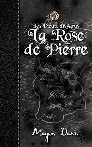 La Rose de Pierre (Les Dieux disparus t. 3) par Megan Derr
