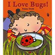 I Love Bugs by Emma Dodd (2010-03-15)