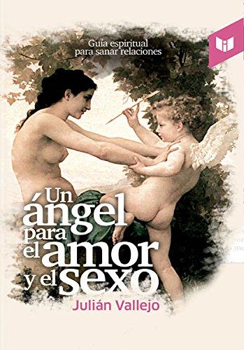 Un ángel para el amor y el sexo por Julián Vallejo