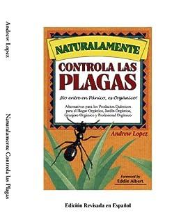 C o n t r o l  N a t u r a l  d e  P l a g a s  Alternativas (Organic Gardening Series nº 2) (Spanish Edition) von [Gardener, Invisible, Lopez, Andy]