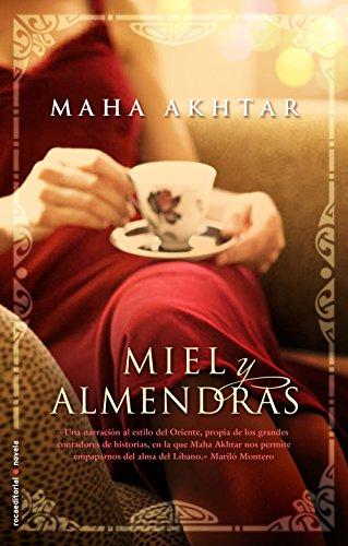 Miel y almendras (Novela (roca)) por Maha Akhtar