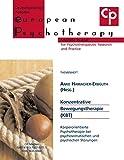 Konzentrative Bewegungstherapie: Körperorientierte Psychotherapie bei psychosomatischen und psychischen Störungen
