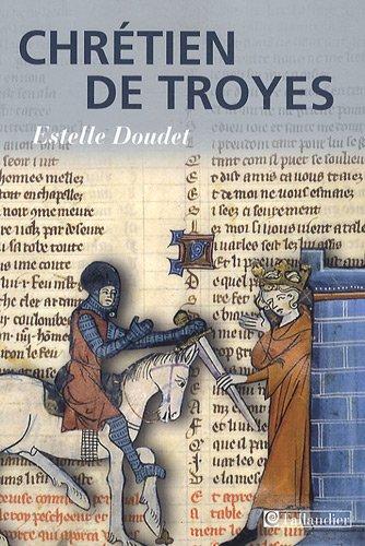Chrétien de Troyes par Estelle Doudet