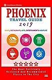 Phoenix Travel Guide 2019: Shops, Restaurants, Arts, Entertainment and Nightlife in Phoenix, Arizona (City Travel Guide 2019).