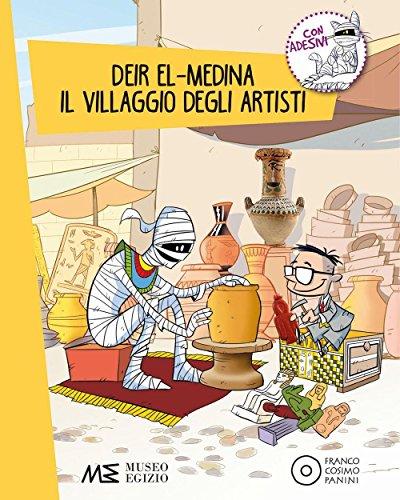 Deir-El-Medina. Il villaggio degli artisti. Alla scoperta dell'antico Egitto. Con adesivi