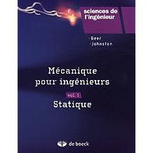 Mécanique pour ingénieurs : Volume 1, Statique