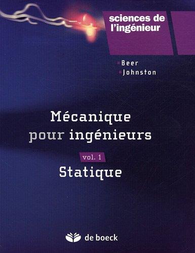 Mécanique pour ingénieurs : Volume 1, ...