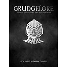 Grudgelore: A History of Grudges and the Great Realm of the Dwarfs