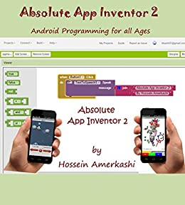 Absolute App Inventor 2 Android Programming For All Ages Ebook