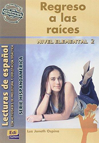 Regreso a las raíces (Colombia) (Lecturas de español - Serie Hispanoaméri)