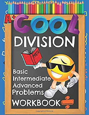 Cool Division Basic Intermediate Advanced Problems Workbook: Emoji Various Short & Long Division Facts Math Practice Worksheets Booklet from Independently published