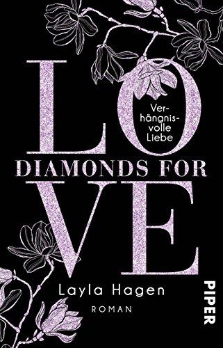Diamonds For Love - Verhängnisvolle Liebe: Roman von [Hagen, Layla]