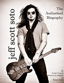 Jeff Scott Soto, The Authorised Biography (English Edition) de [Tunney, Frank]