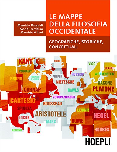 Le mappe della filosofia occidentale: Geografiche, storiche, concettuali