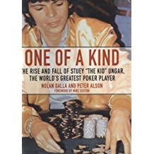 "One of a Kind: The Story of Stuey ""The Kid"" Ungar, the World's Greatest Poker Player, Library Edition"
