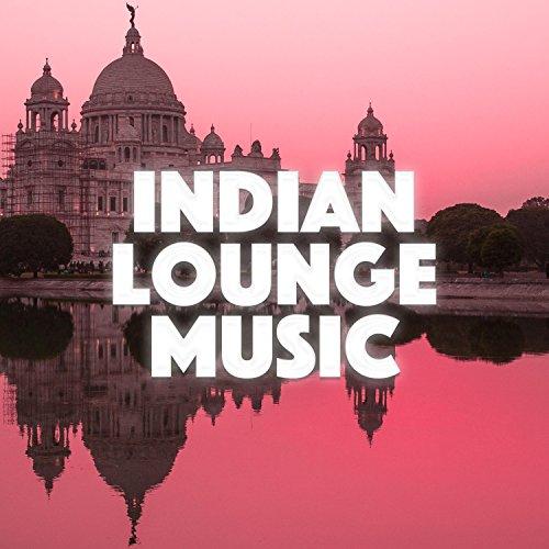 Indian Lounge Music 2018 - Buddha Café Bar Love Making, Bossanova Songs -