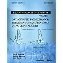 Orthodontic Biomechanics: Treatment Of Complex Cases Using Clear Aligner (Recent Advances in Dentistry Book 1) (English Edition)