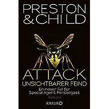 Attack Unsichtbarer Feind: Ein neuer Fall für Special Agent Pendergast (Ein Fall für Special Agent Pendergast)