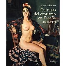 Culturas del erotismo en España, 1898-1939 (Arte Grandes Temas)