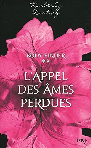 Body finder, Tome 2 : L'appel des âmes perdues par Kimberly Derting