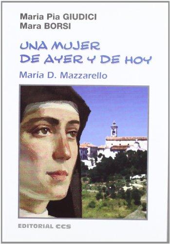 Una mujer de ayer y de hoy: María D. Mazzarello (Biografías salesianas)