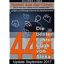 Die 444 besten Easter Eggs von Alexa: Lustigste und tiefsinnige Antworten des Sprachassistenten – Humor aus der Cloud