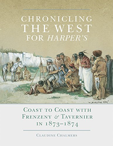 chronicling-the-west-for-harpers-coast-to-coast-with-frenzeny-tavernier-in-1873-1874-charles-m-russe