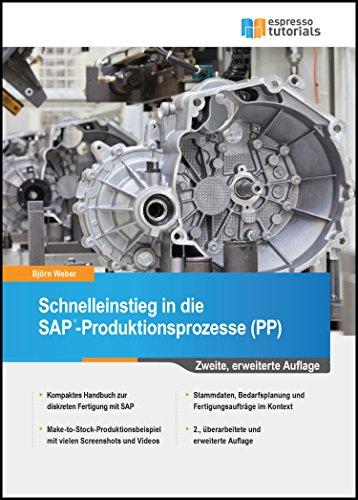 Schnelleinstieg in die SAP-Produktionsprozesse (PP) (Produktionsplanung Software)